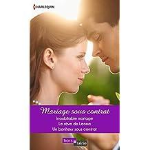 Mariage sous contrat : Inoubliable mariage - Le rêve de Leona - Un bonheur sous contrat (Hors Série)