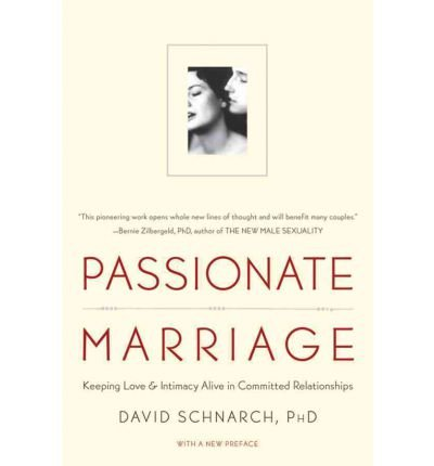 (Passionate Marriage: Love, Sex, and Intimacy in Emotionally Committed Relationships) By Schnarch, David (Author) Paperback on (04 , 2009) par David Morris Schnarch