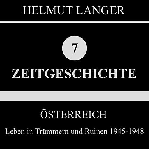 Leben in Trümmern und Ruinen 1945-1948: Österreich 1