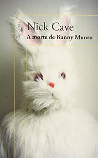 A morte de Bunny Munro par Nick Cave
