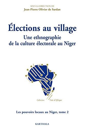 Élections au village - Une ethnographie de la culture électorale au Niger (Voix d'Afrique) par Collectif
