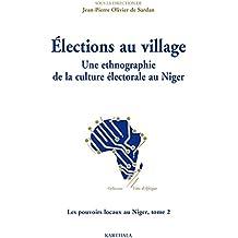 Élections au village - Une ethnographie de la culture électorale au Niger