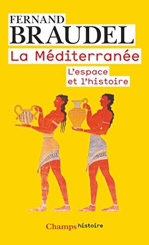 La Méditerranée : L'espace et l'histoire
