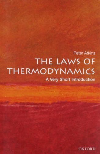 The Laws of Thermodynamics: A Very Short Introduction (Very Short Introductions) by Atkins, Peter (March 25, 2010) Paperback