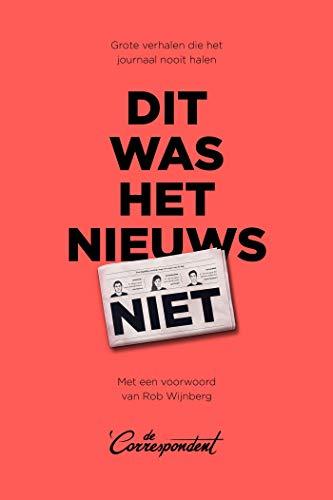 Dit was het nieuws niet (Dutch Edition)