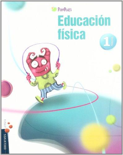 Educacion Fisica 1º Primaria (Pixépolis) - 9788426379726