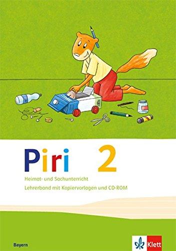 Piri Heimat- und Sachunterricht / Ausgabe für Bayern: Piri Heimat- und Sachunterricht / Lehrerband mit Kopiervorlagen und CD-ROM 2. Schuljahr: Ausgabe für Bayern