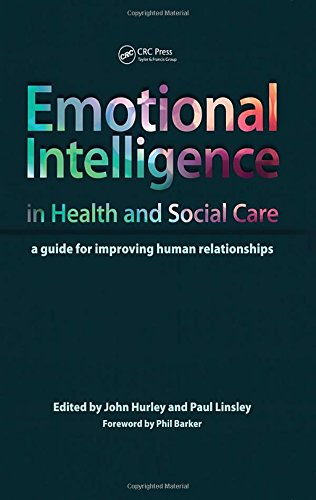 Emotional Intelligence in Health and Social Care: A Guide for Improving Human Relationships -