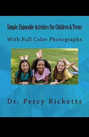 Simple, Enjoyable Activities For Children & Teens: With Full Color Photographs