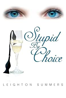 Stupid by Choice (English Edition) von [Summers, Leighton]
