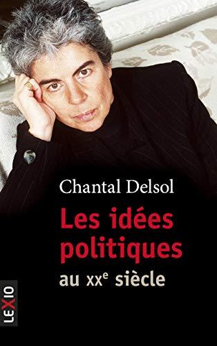 Les idées politiques au XXème siècle par Chantal Delsol