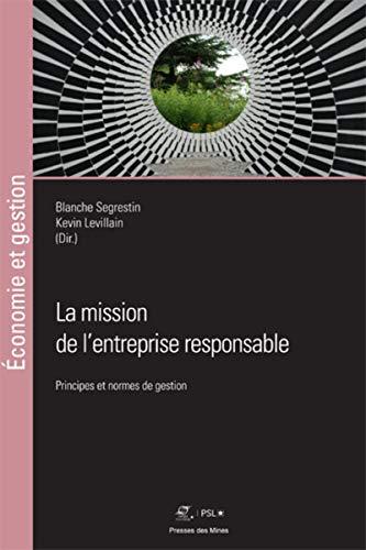 Vignette du document La  mission de l'entreprise responsable. Principes et normes de gestion