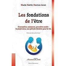 Les Fondations de l'Être - Conception, naissance, première année : le projet sens, une période décisive pour la vie.