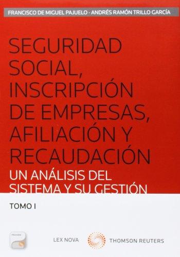Seguridad social, inscripción de empresas, afiliación y recaudación (2 Vols) (Monografía)
