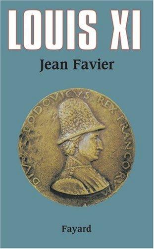 Louis XI par Jean Favier