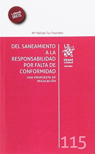 Del Saneamiento a la Responsabilidad por Falta de Conformidad. Una Propuesta de Regulación (Privado) por M. Nelida Tur Faúndez