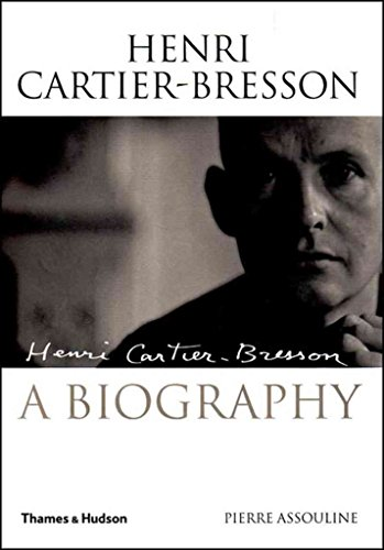 [Henri Cartier-Bresson: A Biography] (By: Pierre Assouline) [published: November, 2005]