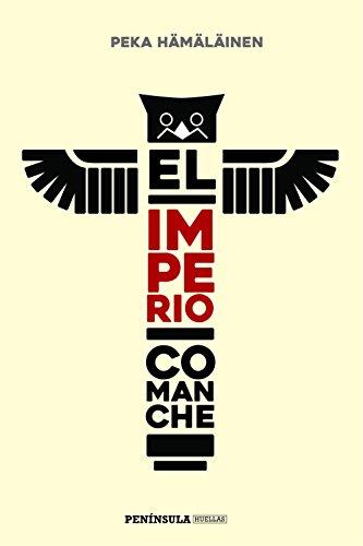 El imperio comanche (HUELLAS) por Pekka Hämäläinen
