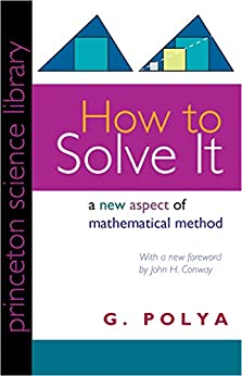 How to Solve It: A New Aspect of Mathematical Method par [Polya, G.]