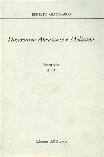 Dizionario Abruzzese e Molisano. Vol.III: N-R.