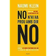 No n'hi ha prou amb dir no: Contra les noves polítiques del xoc i a favor del món que necessitem