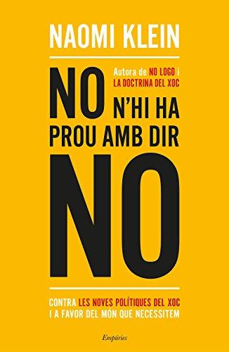 No n'hi ha prou amb dir no: Contra les noves polítiques del xoc i a favor del món que necessitem (Catalan Edition) por Naomi Klein