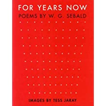 For Years Now: Poems by W. G. Sebald Images by Tess Jaray by Winfried Georg Sebald (2001-12-01)