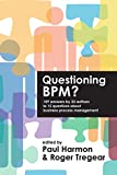 Image de Questioning BPM? (English Edition)