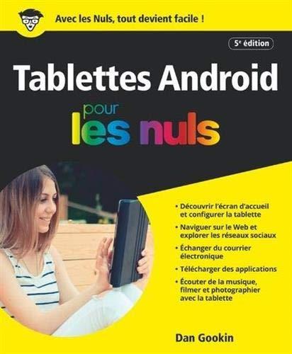 Les Tablettes Android pour les Nuls, grand format, 5 ed par Dan GOOKIN