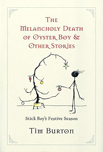 Melancholy Death of Oyster Boy, The-Holiday Ed.: And Other Stories por Tim Burton