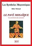 Le pavé mosaïque : La conciliation des contraires