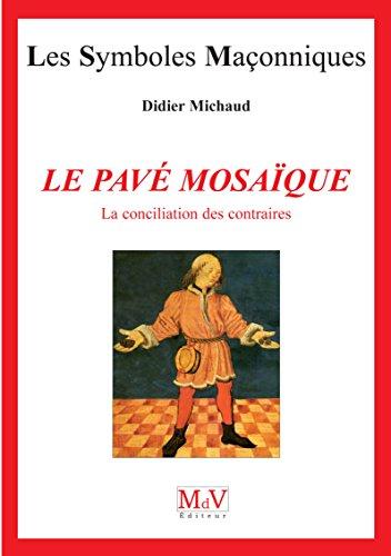 Le pavé mosaïque : La conciliation des contraires par Didier Michaud