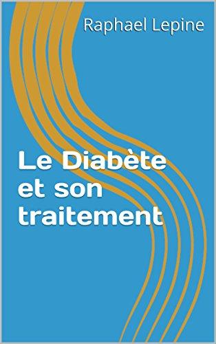 Le Diabète et son traitement par Raphael Lepine