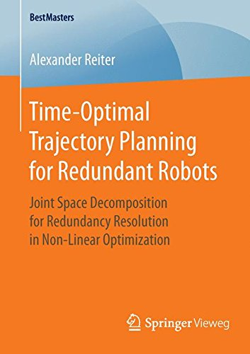 Time-Optimal Trajectory Planning for Redundant Robots: Joint Space Decomposition for Redundancy Resolution in Non-Linear Optimization (BestMasters)