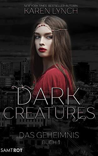 Das Geheimnis (Dark Creatures 1) von [Lynch, Karen]