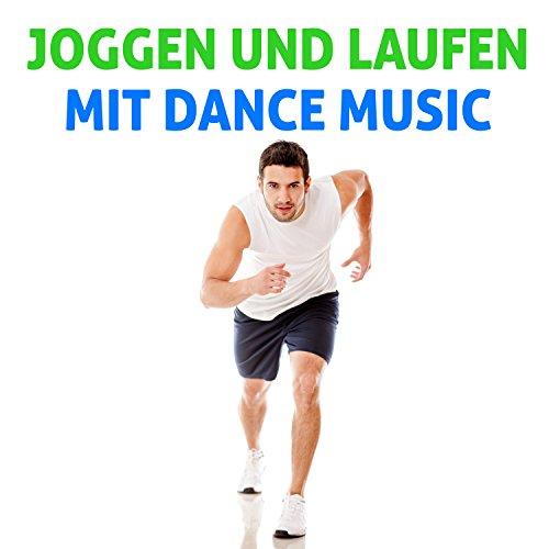 Joggen und Laufen mit Dance Music [Explicit]