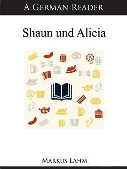 A German Reader: Shaun und Alicia (German Readers 27)