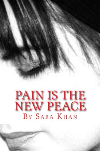 Pain is the new peace: Poems from the book Life Does Get Better: Volume 2 (Life Does Get Better Peace within is Found again)