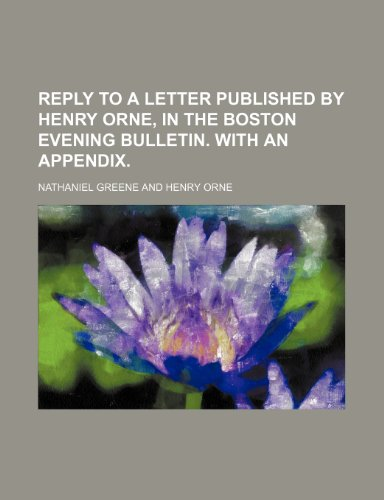 Reply to a letter published by Henry Orne, in the Boston evening bulletin. With an appendix
