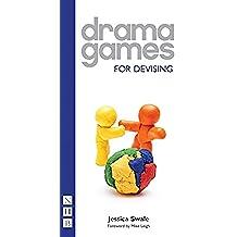 Drama Games For Devising (NHB Drama Games) (English Edition)