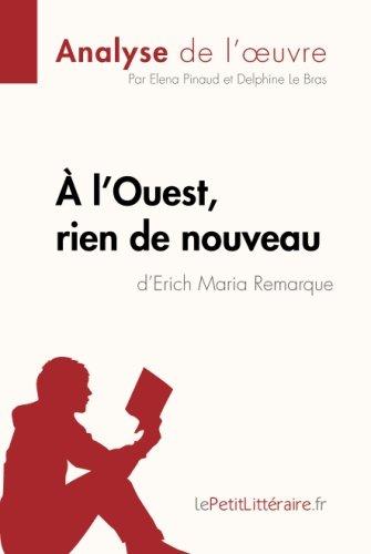 l'Ouest, rien de nouveau d'Erich Maria Remarque (Analyse de l'oeuvre): Comprendre La Littrature Avec Lepetitlittraire.Fr