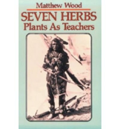 Seven Herbs: Plants as Teachers (Paperback) - Common