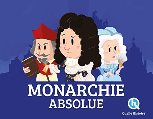 La Monarchie Absolue par Patricia Crété