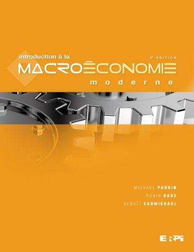 Introduction à la macroéconomie moderne by Michael Parkin;Robin Bade;Benoît Carmichael(2010-06-25) par Michael Parkin;Robin Bade;Benoît Carmichael