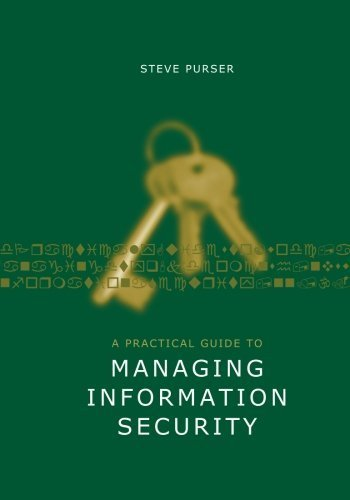 A Practical Guide to Managing Information Security (Artech House Technology Management Library) by Steve Purser (2004-03-31)