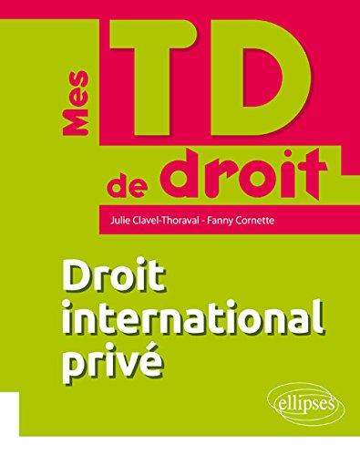 Mes TD de Droit International Privé par Julie Clavel-thoraval