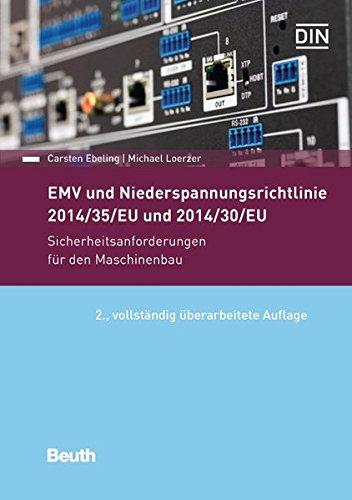 EMV und Niederspannungsrichtlinie 2014/30/EU und 2014/35/EU: Sicherheitsanforderungen für den Maschinenbau (Beuth Praxis)
