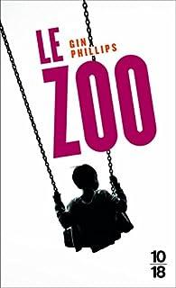 Le zoo par Gin Phillips