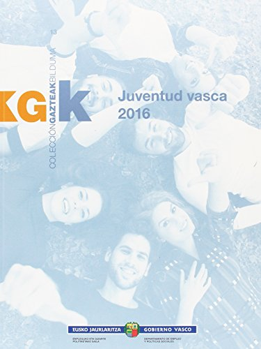 Euskadiko gazteak 2016 = Juventud vasca 2016 (COLECCIÓN GAZTEAK BILDUMA)