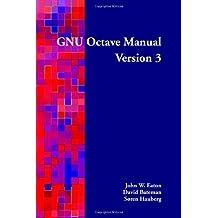 GNU Octave Manual Version 3 by John W Eaton (2008-10-23)